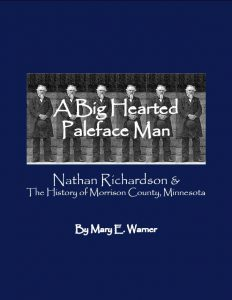 "Book cover for ""A Big Hearted Paleface Man"", designed by Mary Warner for the Morrison County Historical Society, 2006. Warner did the layout and design for the entire book."
