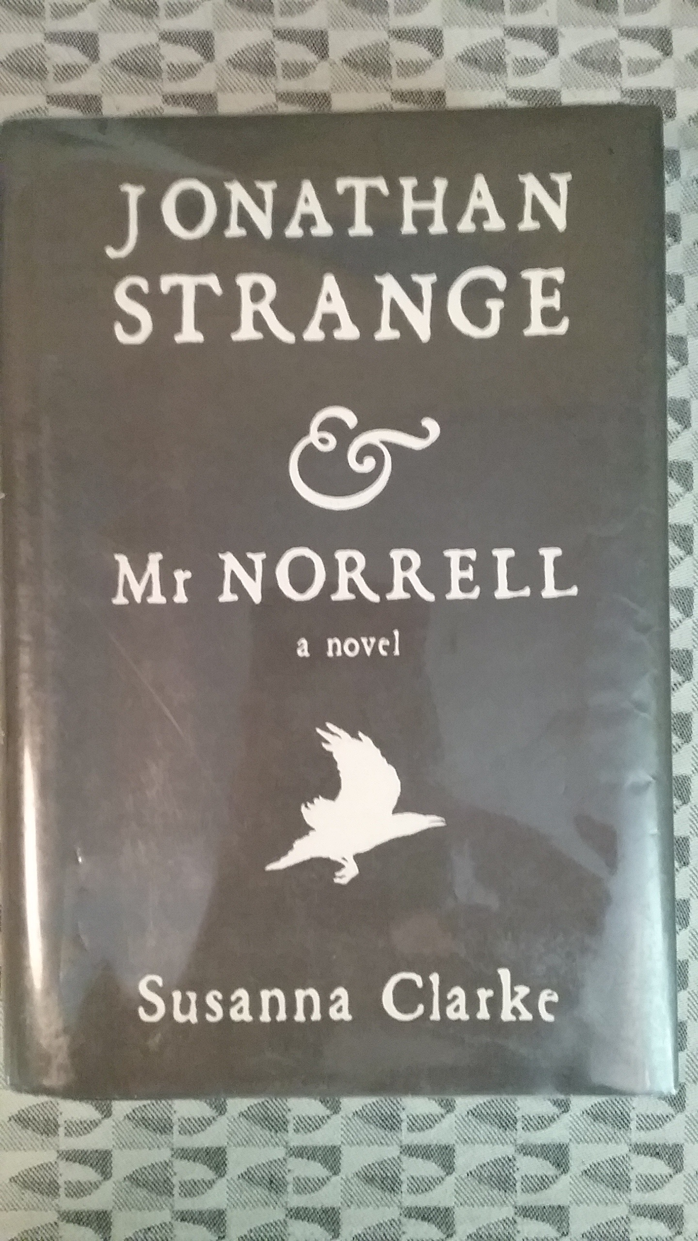 Jonathan Strange & Mr Norrell by Susanna Clarke. Photo by Mary Warner, 2017.