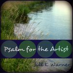 """CD cover for Jill Warner's album """"Psalm for the Artist,"""" front, by Mary Warner, November 2014."""