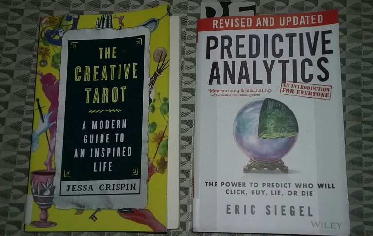 The Creative Tarot by Jessa Crispin and Predictive Analytics by Eric Siegel.