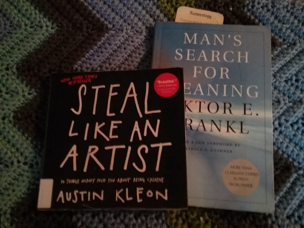 """Steal Like an Artist"" by Austin Kleon and ""Man's Search for Meaning"" by Viktor Frankl, 2018."