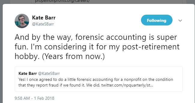 Tweet by Kate Barr, Propel Nonprofits, on taking up forensic accounting as a retirement hobby, February 1, 2018.