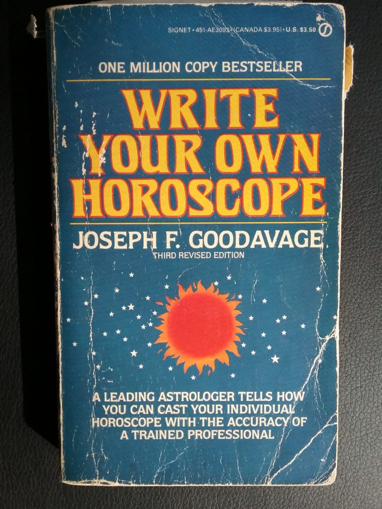 """Write Your Own Horoscope"" by Joseph F. Goodavage, copyright 1979. My tattered copy, 2018."