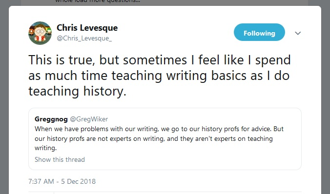 Tweet between @GregWiker and @Chris_Levesque_ regarding teaching writing while teaching history, December 5, 2018. https://twitter.com/Chris_Levesque_/status/1070311180076531712