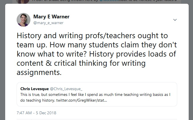 Tweet by @mary_e_warner to @Chris_Levesque_ regarding having writing and history teachers work together, December 5, 2018. https://twitter.com/mary_e_warner/status/1070313625657589763
