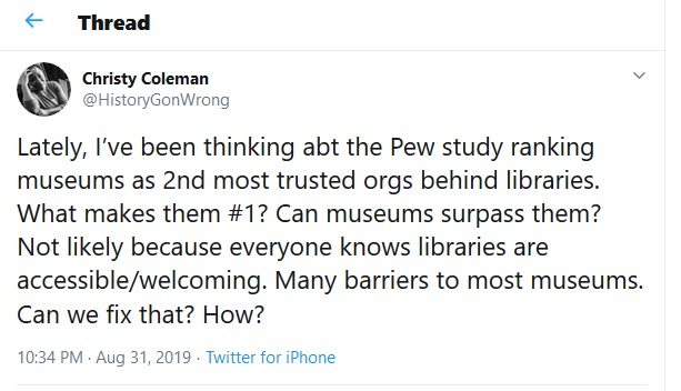 Tweet from Christy Coleman @HistoryGonWrong regarding public trust rankings between libraries and museums, August 31, 2019.