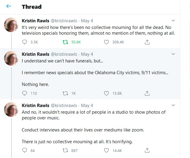 "Twitter thread by Kristin Rawls (@kristinrawls) wondering why there has been ""no collective mourning"" for those who have died of COVID-19, May 4, 2020."