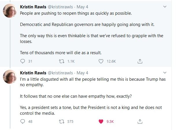 "Continuation of Twitter thread by Kristin Rawls (@kristinrawls) wondering why there has been ""no collective mourning"" for those who have died of COVID-19, how we're fine to get things reopened as quickly as possible, and expressing her disgust as to why we are waiting for Trump to show empathy when the rest of us are capable of doing so, May 4, 2020."